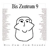 Play & Download Bis Zentrum 9 by Various Artists | Napster