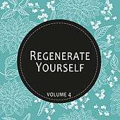 Play & Download Regenerate Yourself, Vol. 04 by Various Artists | Napster