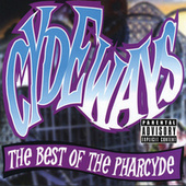 Play & Download Cydeways: The Best Of The Pharcyde by The Pharcyde | Napster