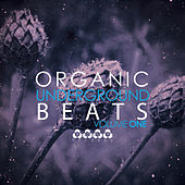Play & Download Organic Underground Beats, Vol. 1 by Various Artists | Napster