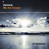 We Are Forever by ZerO One