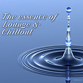 Play & Download The Essence of Lounge & Chillout by Various Artists | Napster