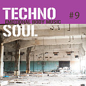 Techno Soul #9 - Emotional Body Music by Various Artists