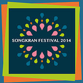 Play & Download Songkran Festival 2014 by Various Artists | Napster