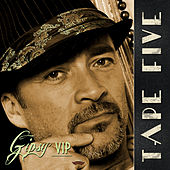 Play & Download Gipsy VIP by Tape Five | Napster