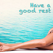 Play & Download Have a Good Rest by Various Artists | Napster