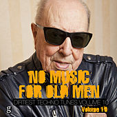 No Music for Old Men, Vol. 10 - Dirtiest Techno Tunes by Various Artists