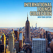 Play & Download International Lounge Collection - New York Edition by Various Artists | Napster