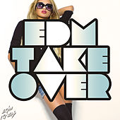 Play & Download EDM Takeover by Various Artists | Napster