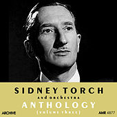 Play & Download Anthology, Vol. 3 by Sidney Torch And His Orchestra | Napster