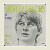 Play & Download Heroes in Love by Shirley Collins | Napster