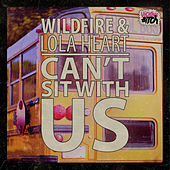 Play & Download Can't Sit With Us by Wildfire | Napster
