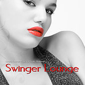 Play & Download Swinger Lounge (Luxury Lounge Music for Erotic Moments) by Various Artists | Napster