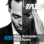 Faze DJ Set #26: Anja Schneider vs. Ray Okpara by Various Artists