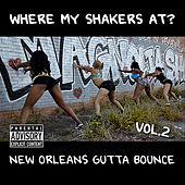 Where My Shakers At?, Vol. 2 (New Orleans Gutta Bounce) by Various Artists