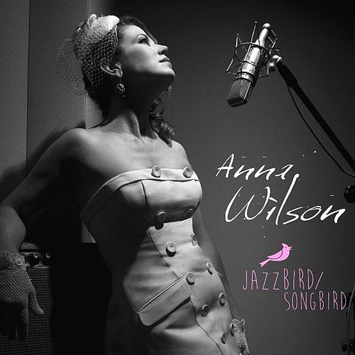 Play & Download Jazzbird / Songbird by Anna Wilson | Napster