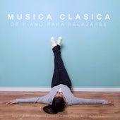 Música clásica de piano para relajarse: Relajarse con las mejores piezas de música clásica de todos los tiempos by Various Artists