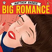 Play & Download Big Romance by Matthew Barber | Napster