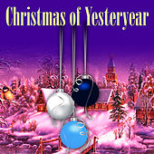 Play & Download Christmas of Yesteryear by Various Artists | Napster