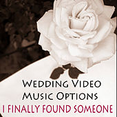 Play & Download Wedding Video Music Options: I Finally Found Someone by The O'Neill Brothers Group | Napster
