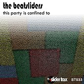 Play & Download This Party Is Confined To - EP by The Beatsliders | Napster