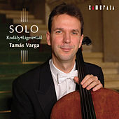 Play & Download Solo - Kodaly, Ligeti, Gal by Tamas Varga | Napster