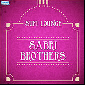 Play & Download Sufi Lounge - Sabri Brothers by Sabri Brothers | Napster