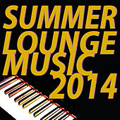 Play & Download Summer Lounge Music 2014 by Various Artists | Napster