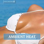 Play & Download Ambient Heat by Various Artists | Napster