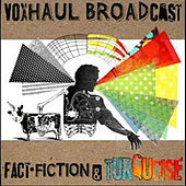 Fact, Fiction and Turquoise by Voxhaul Broadcast