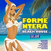 Formentera Beach House (Deluxe Selected Grooves from the Hottest Clubs and Bars) by Various Artists