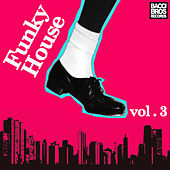 Play & Download Funky House - Vol. 3 by Various Artists | Napster