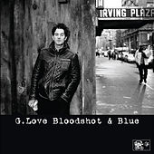 Play & Download Bloodshot And Blue by G. Love & Special Sauce | Napster