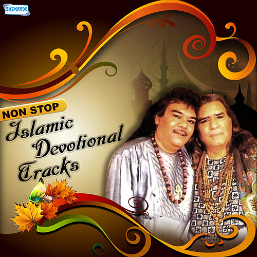 Play & Download Non Stop Islamic Devotional Tracks by Sabri Brothers | Napster