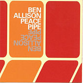 Play & Download Peace Pipe by Ben Allison | Napster