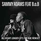 All Night Longer (It's The Kue Remix! Radio) by Sammy Adams