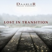 Play & Download Lost in Transition by Daarler Vocal Consort | Napster