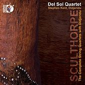 Sculthorpe: The Complete String Quartets with Didjeridu by Various Artists
