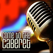 Play & Download Come to the Cabaret by Various Artists | Napster