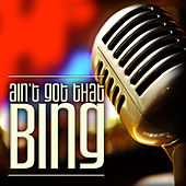Play & Download It Don't Mean a Thing If It Ain't Got That Bing by Bing Crosby | Napster