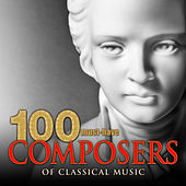 100 Must-Have Composers of Classical Music von Various Artists