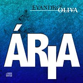 Play & Download Ária by Evandro Oliva | Napster