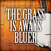 The Grass Is Always Bluer by Various Artists