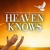Heaven Knows by Various Artists