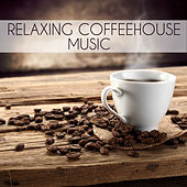 Relaxing Coffeehouse Music by Coffeehouse Background Music