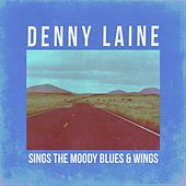 Denny Laine Sings Moody Blues & Wings by Denny Laine
