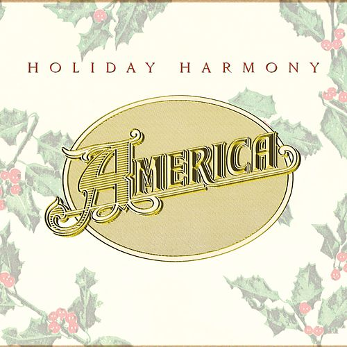 Play & Download Holiday Harmony by America | Napster