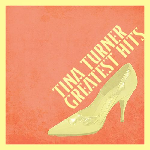 Play & Download Greatest Hits by Tina Turner | Napster