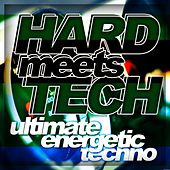 Hard meets Tech - Ultimate Energetic Techno - EP by Various Artists