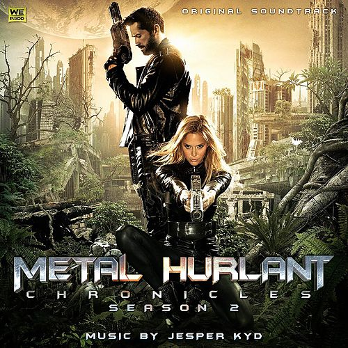 Play & Download Metal Hurlant Chronicles: Season 2 (Original Soundtrack) by Jesper Kyd | Napster